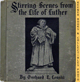 Image for Stirring Scenes From The Life Of Martin Luther (Retold For Growing Boys And Girls)