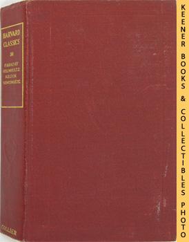 Image for Harvard Classics Volume 30 (Scientific Papers - Physics, Chemistry, Astronomy, Geology - Faraday, Helmholtz, Kelvin, Newcomb): Harvard Classics Series