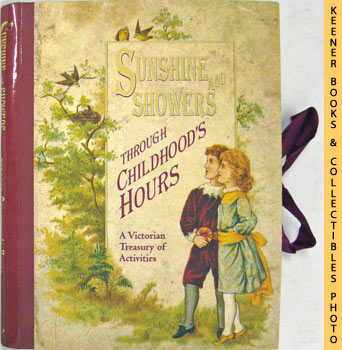 Image for Sunshine And Showers Through Childhood's Hours (A Victorian Treasury Of Activities)