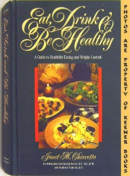 Image for Eat, Drink And Be Healthy (A Guide To Healthful Eating And Weight Control)