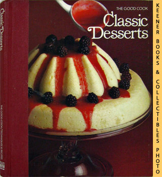 Image for Classic Desserts: The Good Cook Techniques & Recipes Series