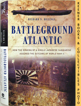 Image for Battleground Atlantic (How The Sinking Of A Single Japanese Submarine Assured The Outcome Of World War II)