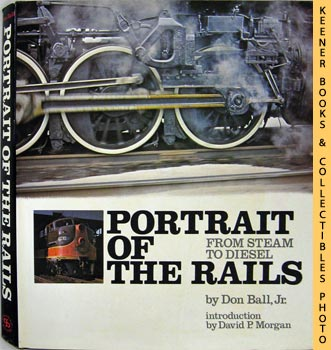 Image for Portrait Of The Rails, From Steam To Diesel