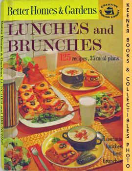 Image for Better Homes And Gardens Lunches And Brunches  (125 Recipes, 35 Meal Plans): Creative Cooking Library Series