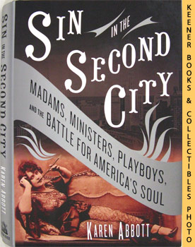Image for Sin In The Second City (Madams, Ministers, Playboys, And The Battle For America's Soul)