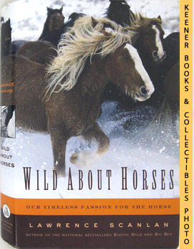 Image for Wild About Horses (Our Timeless Passion For The Horse)