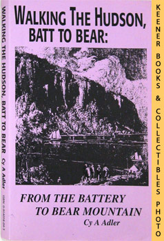 Image for Walking The Hudson Batt To Bear : From The Battery To Bear Mountain