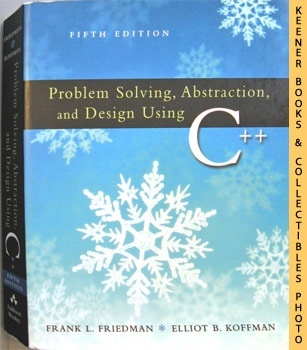 Image for Problem Solving, Abstraction And Design Using C++ (Fifth - 5th - Edition)