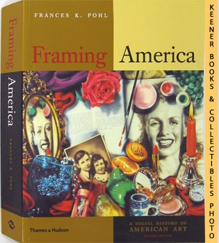 Image for Framing America (A Social History Of American Art): Second Edition Series