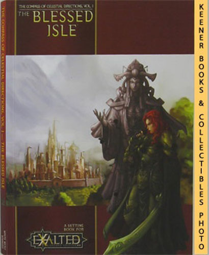 Image for The Blessed Isle: The Compass Of Celestial Directions, Volume I (1): A Setting Book For Exalted, Second Edition Series