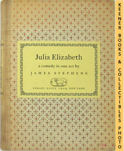Image for Julia Elizabeth - Limited, Numbered Edition A Comedy In One Act