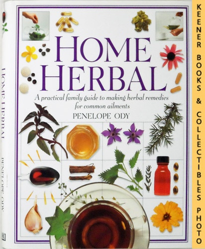 Image for Home Herbal : A Practical Family Guide To Making Herbal Remedies For Common Ailments