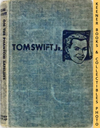 Image for Tom Swift On The Phantom Satellite : The New Tom Swift Jr. Adventures #9: Blue Tweed Boards - The New Tom Swift Jr. Adventures Series