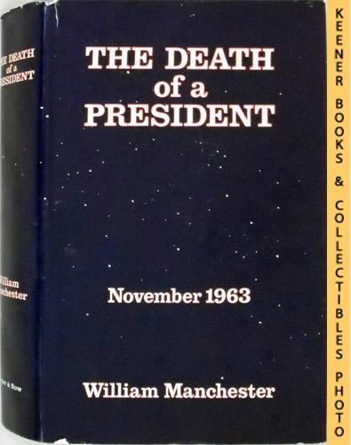 Image for The Death Of A President - November 1963 : November 20 - November 25, 1963