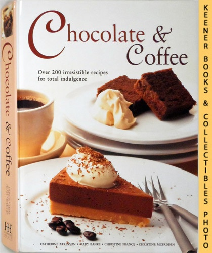 Image for Chocolate & Coffee : Over 200 Irresistible Recipes for Total Indulgence