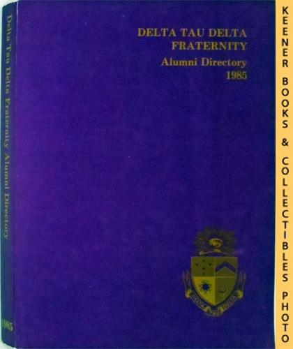 Image for Delta Tau Delta Fraternity 1985 Alumni Directory