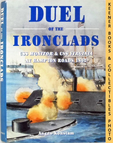 Image for Duel of the Ironclads : USS Monitor and CSS Virginia at Hampton Roads 1862