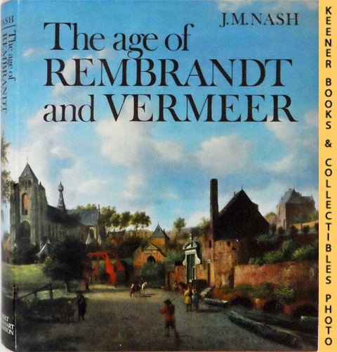 Image for The Age of Rembrandt and Vermeer : Dutch Painting in the Seventeenth Century