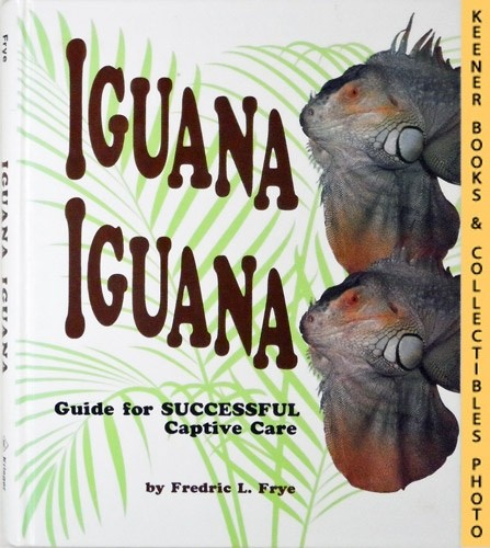 Image for Iguana Iguana : Guide for Successful Captive Care