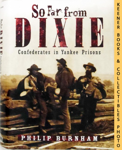 Image for So Far From Dixie : Confederates In Yankee Prisons