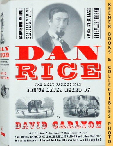 Image for Dan Rice : The Most Famous Man You've Never Heard Of