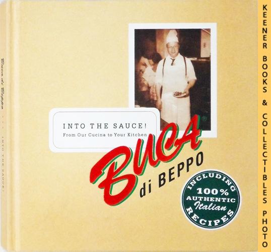 Image for Into The Sauce! Buca di Beppo : From Our Cucina To Your Kitchen