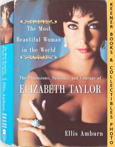 Image for The Most Beautiful Woman in the World : The Obsessions, Passions, and Courage of Elizabeth Taylor