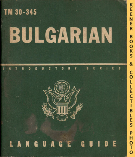 Image for Bulgarian, A Guide To The Spoken Language: TM 30-345: Introductory Series Language Guide Series