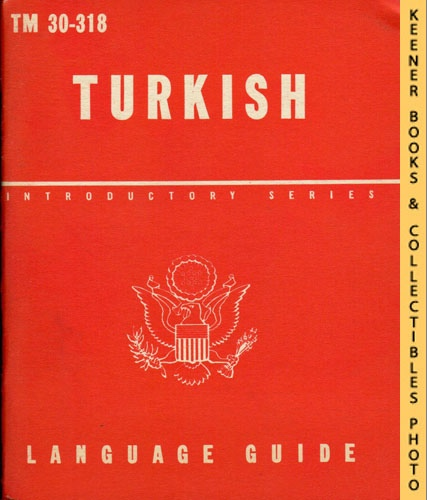 Image for Turkish, A Guide To The Spoken Language: TM 30-318: Introductory Series Language Guide Series