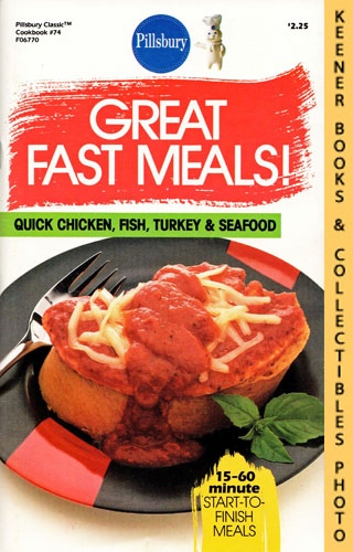 Image for Pillsbury Classic No. 74: Great Fast Meals - Quick Chicken, Fish, Turkey & Seafood: Pillsbury Classic Cookbooks Series