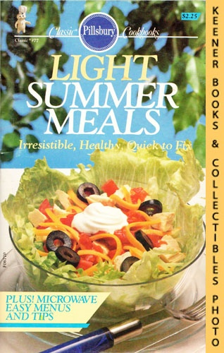 Image for Pillsbury Classic No. 77: Light Summer Meals : Irresistible, Healthy, Quick To Fix: Pillsbury Classic Cookbooks Series