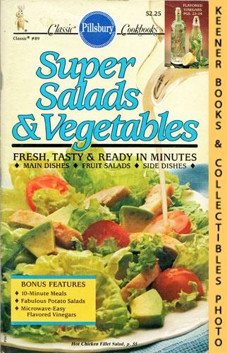 Image for Pillsbury Classic #89: Super Salads & Vegetables: Pillsbury Classic Cookbooks Series