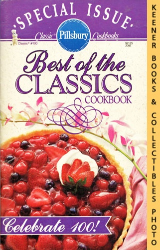 Image for Pillsbury Classic #100: Best Of The Classics Cookbook: Pillsbury Classic Cookbooks Series