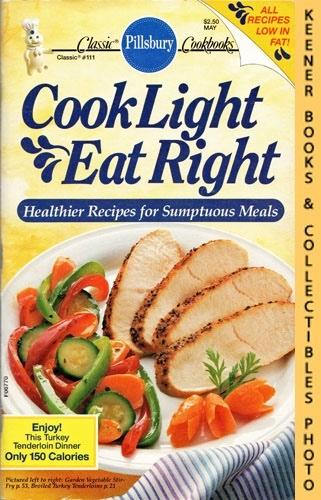 Image for Pillsbury Classic #111: Cook Light Eat Right: Pillsbury Classic Cookbooks Series