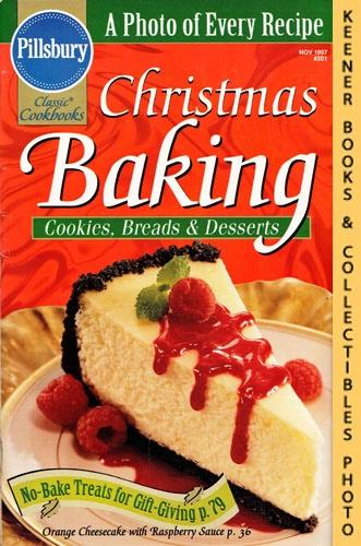 SHEEHAN, JACKIE / BIDWELL, ANDREA (EDITORS) - Pillsbury Classic #201: Christmas Baking : Cookies, Breads & Desserts: Pillsbury Classic Cookbooks Series