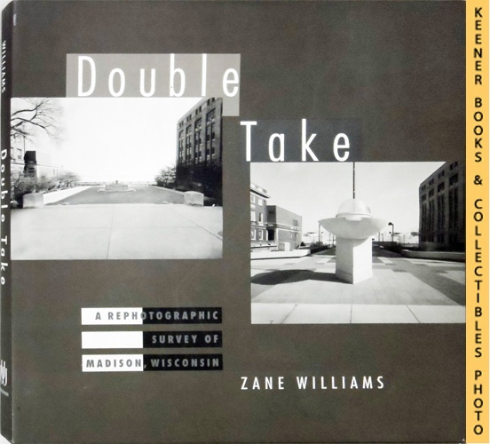 Image for Double Take : A Rephotographic Survey of Madison, Wisconsin