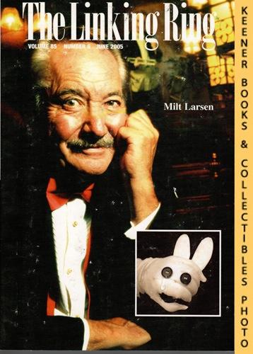 Image for The Linking Ring Magic Magazine, Volume 85, Number 6, June 2005 : Cover - Milt Larsen