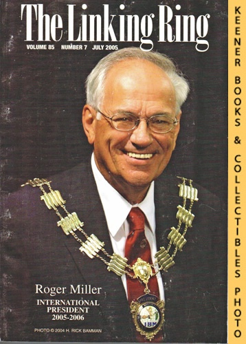 Image for The Linking Ring Magic Magazine, Volume 85, Number 7, July 2005 : Cover - Roger Miller (International President 2005-2006)