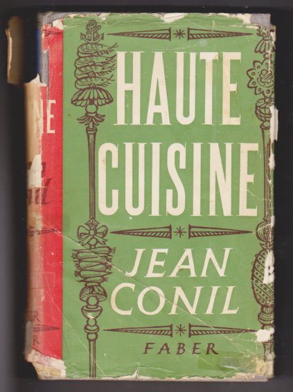 Image for Haute Cuisine :  A Gastronomic Guide to Classical Menus and Dishes, with Digressions on Regional Specialities, Oriental Cookery, and the Joys and Responsibilities of Connoisseurship and Epicureanism
