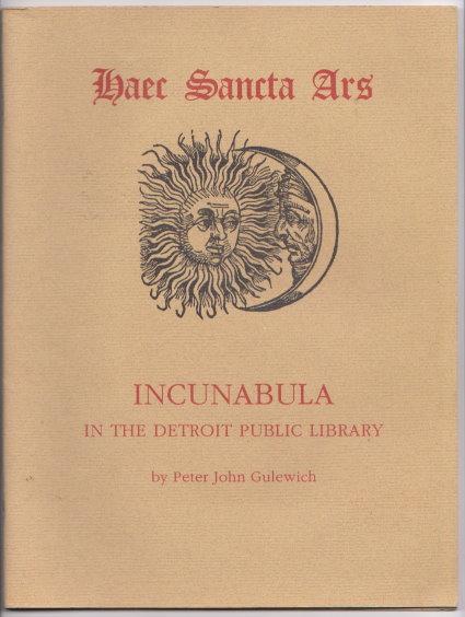 Image for Haec Sancta Ars :  Incunabula in the Detroit Public Library