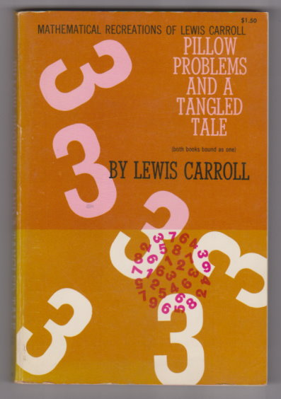 Image for Pillow Problems and a Tangled Tale :  Mathematical Recreations of Lewis Carroll