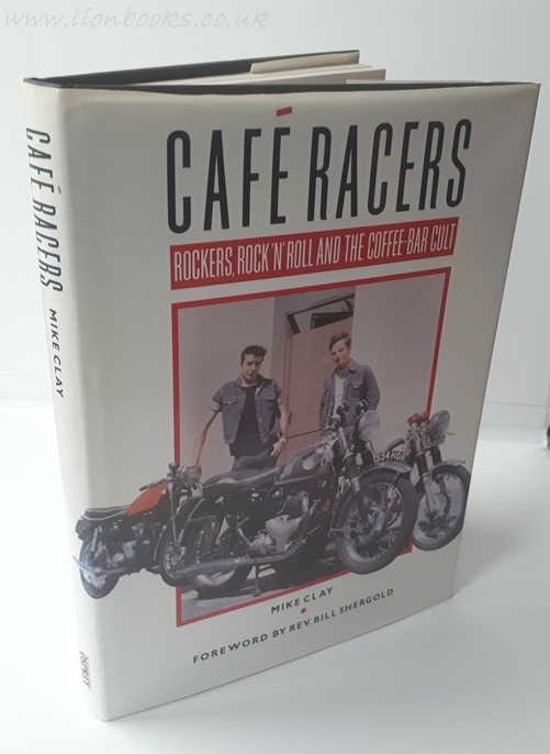 Image for Cafe Racers Rockers, Rock 'N' Roll and the Coffee-Bar Cult