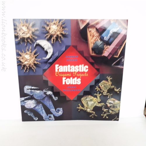 ANDREW STOKER & SASHA WILLIAMSON - Fantastic Folds Origami Projects