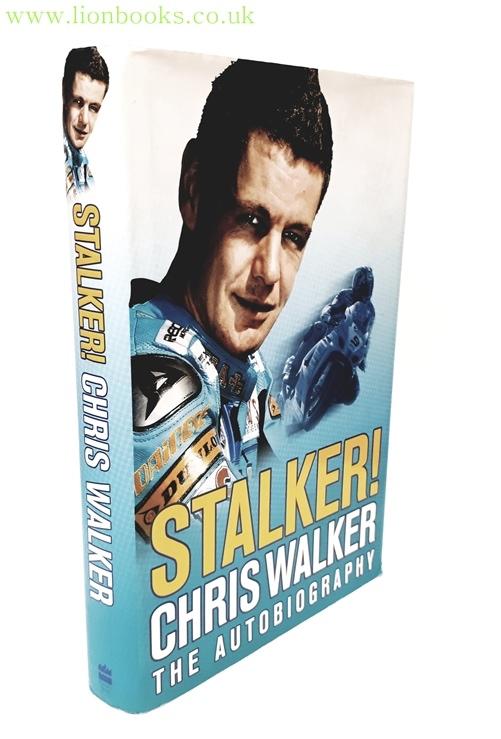 Image for Stalker! Chris Walker - the Autobiography