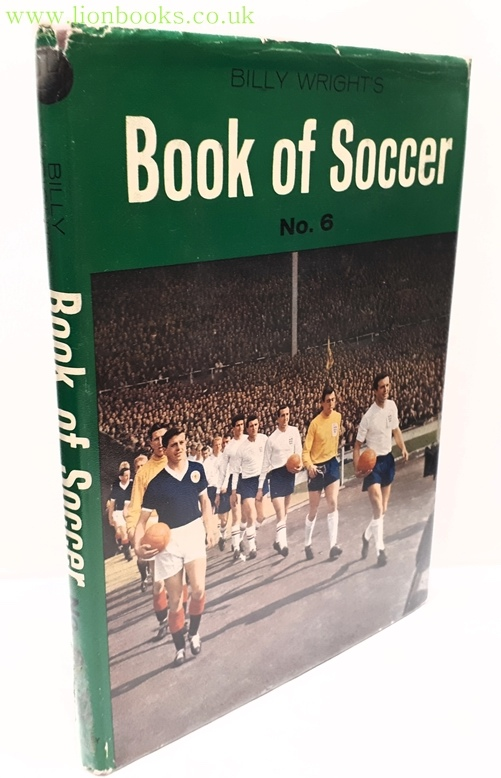 WRIGHT, BILLY - Billy Wright's Book of Soccer No. 6