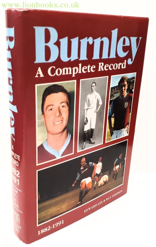 Image for Burnley - A Complete Record 1882-1991