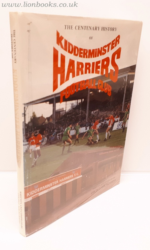 YOUNGJOHNS, COLIN - The Centenary History of Kidderminster Harriers 1886 - 1986