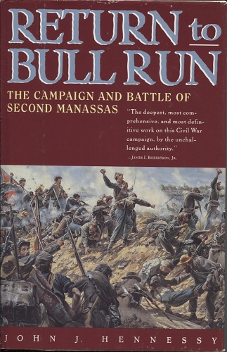 Image for Return To Bull Run The Campaign and Battle of Second Manassas