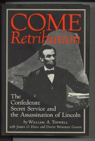 Image for Come Retribution The Confederate Secret Service and the Assassination of Lincoln