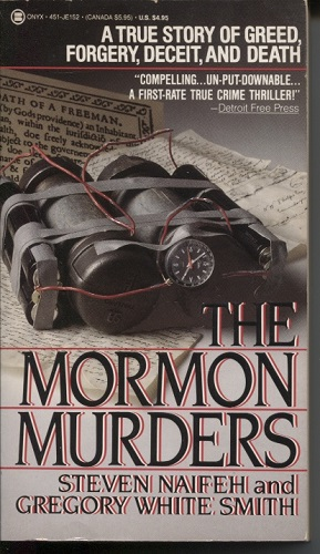 Image for The Mormon Murders A True Story of Greed, Forgery, Deceit, and Death
